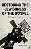 Stern, David H.: Restoring the Jewishness of the Gospel: A Message for Christians