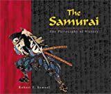 Samuel, Robert T.: The Samurai: The Philosophy of Victory