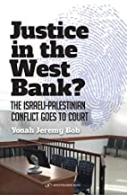 Justice in the West Bank? by Yonah Jeremy…