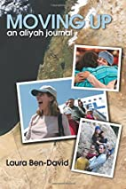Moving Up: An Aliyah Journal by Laura…