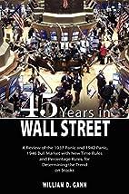 45 Years in Wall Street by William D. Gann