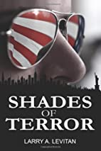 Shades of Terror by Larry A. Levitan