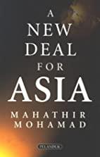 A New Deal For Asia by Mahathir Mohamad