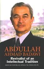 Abdullah Ahmad Badawi: Revivalist of an…