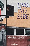 Monica Lavin: Uno no sabe/ You Never Know (Spanish Edition)