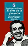 Garcia Marquez, Gabriel: El Olor De LA Guayaba/the Smell of the Guava Tree