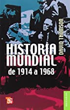 World History from 1914 to 1968 by David…