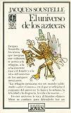 Soustelle, Jacques: Universo de los aztecas