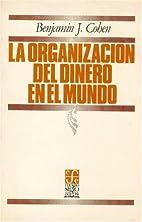 Organizacion del dinero en el mundo by…
