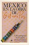 Octavio Paz: El Peregrino En Su Patria: Historia Y Politica De Mexico (Mexico en La Obra de Octavio Paz, Vol. 1)