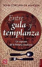 Entre gula y templanza by Sonia Corcuera de…