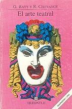 El arte teatral by Gaston And Chavance Baty,…
