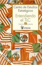 Entendiendo el TLC by Fondo de Cultura…