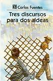 Fuentes: Tres discursos para dos aldeas (Spanish Edition)
