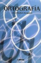 Ortografía by Ana María Maqueo