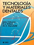 Osborne, John: Tecnologia Y Materiales Dentales (Spanish Edition)