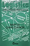 Christopher, Martin: Logistica/ Logistics: Aspectos Estrategicos/ The Strategic Issues (Spanish Edition)