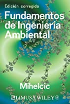 Fundamentos de ingenieria ambiental/…
