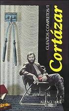 Cuentos Completos /complete Works, Cortazar:…