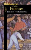 Fuentes, Carlos: Los Anos Con Laura Diaz/the Years With Laura Diaz