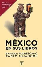 Mexico en Sus Libros by Pablo Mijangos