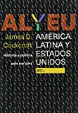 James D. Cockcroft: America Latina y Estados Unidos. Historia y politica pais por pais (Spanish Edition)