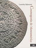 Laurette Sejourne: Cosmogonia de Mesoamerica (Spanish Edition)