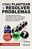 Polya, George: C¢mo plantear y resolver problemas / How to solve it (Spanish Edition)