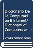 Not Available: Diccionario De La Computacion E Internet/Dictionary of Computers and Internet: Ingles-Espanol/English-Spanish