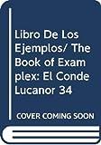 DON JUAN MANUEL: Libro De Los Ejemplos/ The Book of Examplex: El Conde Lucanor 34 (Spanish Edition)