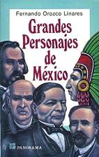 Grandes personajes de Mexico: Hombres de la…