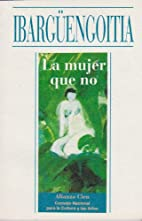 La Mujer que no by Jorge Ibarguengoitia