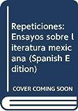 Glantz, Margo: Repeticiones: Ensayos sobre literatura mexicana (Spanish Edition)