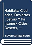 Green, Tamara: Habitats: Ciudades, Desiertos, Selvas Y Pantanos/ Cities, Deserts, Forests and Swamps (Los Insectos Bajo El Microscopio/ Insects Under the Microscope) (Spanish Edition)