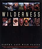 Wilderness: Earth's Last Wild Places by…