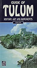 Tulum: History, Art and Monuments by Luis A.…