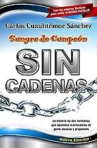 Sangre de campeon sin cadenas/ The blood of…
