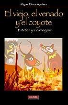 El viejo, el venado y el coyote :…