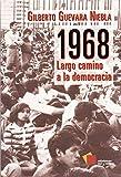 GILBERTO GUEVARA NIEBLA: 1968 LARGO CAMINO A LA DEMOCRACIA