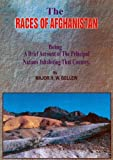 Bellew, H.W.: The Races of Afghanistan: A Brief of the Principal Nations Inhabiting That Country