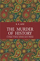 The Murder of History: A Critique of History…
