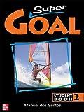 DOS SANTOS: SUPER GOAL BOOK 2 STUDENT BOOK