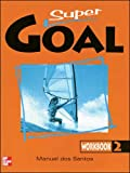 DOS SANTOS: SUPER GOAL BOOK 2 WORKBOOK
