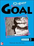 DOS SANTOS: SUPER GOAL BOOK 3 WORKBOOK