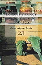 Bebidas y dulces tradicionales de Tabasco by…