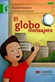 Bonners, Susan: El globo mensajero: The Silver Balloon (Castillo De La Lectura: Serie Verde/ Reading Castle: Green Series)