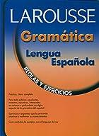 Larousse Gramatica de la Lengua Espanola:…
