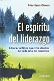 Owen, Harrison: El espiritu del liderazgo (Spanish Edition)