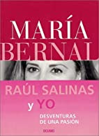 Raúl Salinas y yo by Maria Bernal