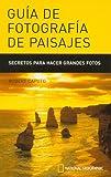 Caputo, Robert: Guia de Fotografia de Paisajes (Spanish Edition)